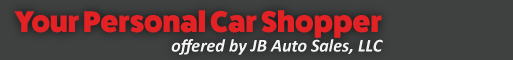 Your Personal Car Shopper offered by JB Auto Sales, LLC